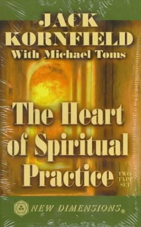 The Heart of Spiritual Practice
