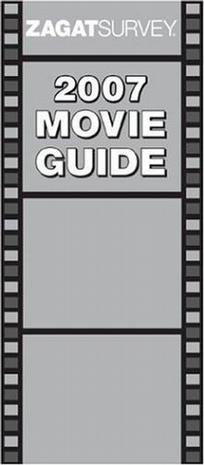 Zagat 2007 Movie Guide (Zagat Movie Guide) (Zagat Movie Guide)