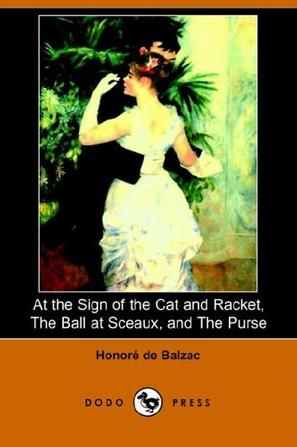 At the Sign of the Cat And Racket, the Ball at Sceaux, And the Purse