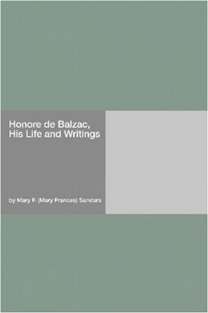 Honore de Balzac, His Life and Writings
