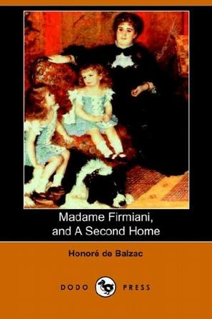 Madame Firmiani, And a Second Home
