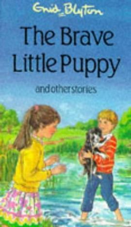 The Brave Little Puppy and Other Stories (Enid Blyton's Popular Rewards Series IV)