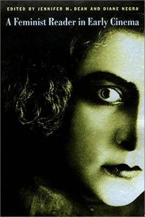 A Feminist Reader in Early Cinema (A Camera Obscura Book)