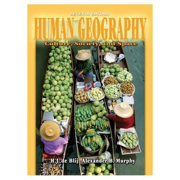 Human Geography: Culture, Society, and Space