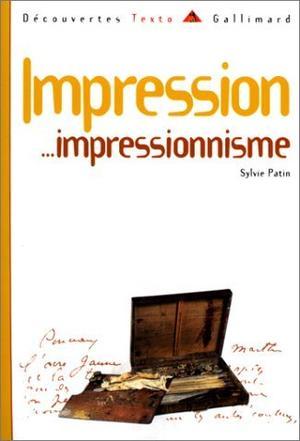 Impression-- impressionnisme (Découvertes Gallimard. Texto)