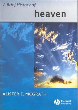 A Brief History of Heaven (Blackwell Brief History of Religion)
