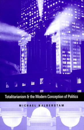 Totalitarianism and the Modern Conception of Politics