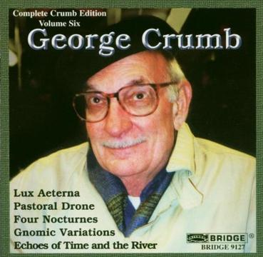 Crumb Edition, Vol. 6: Echoes of Time and the River / Gnomic Variations / Four Nocturnes / Lux Aeterna
