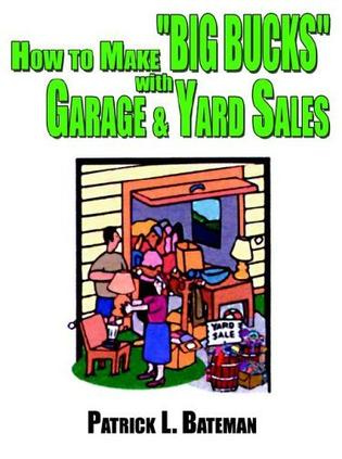 "How to Make ""Big Bucks"" with Garage and Yard Sales"