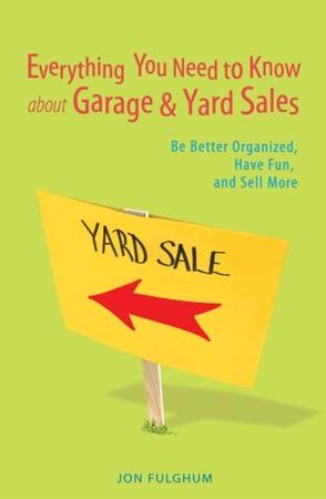 Everything You Need to Know about Garage & Yard Sales