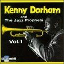 Kenny Dorham and the Jazz Prophets, Vol. 1