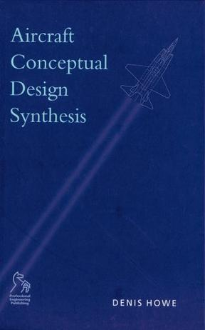 Aircraft Conceptual Design Synthesis (Aerospace Series (PEP))