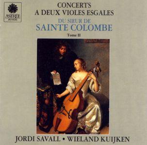 Sainte Colombe: Concerts à deux violes esgales, Tome II