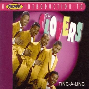 A Proper Introduction to the Clovers: Ting-A-Ling