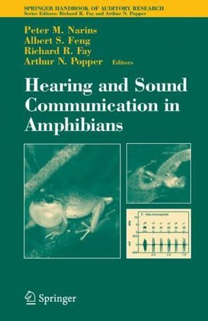 Hearing and Sound Communication in Amphibians (Springer Handbook of Auditory Research)