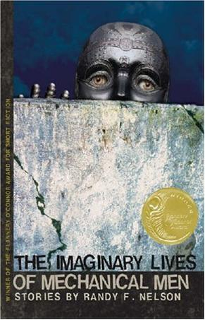 The Imaginary Lives of Mechanical Men (Flannery O'Connor Award for Short Fiction)