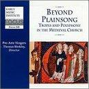 Beyond Plainsong: Tropes and Polyphony in the Medieval Church