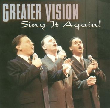 Greater Vision Sing It Again!