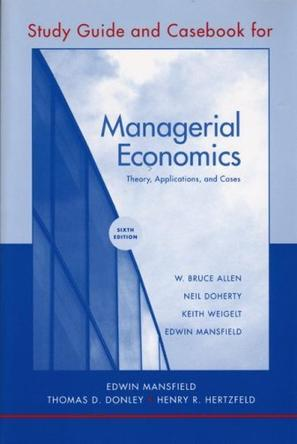 Study Guide and Casebook for Managerial Economics, Sixth Edition