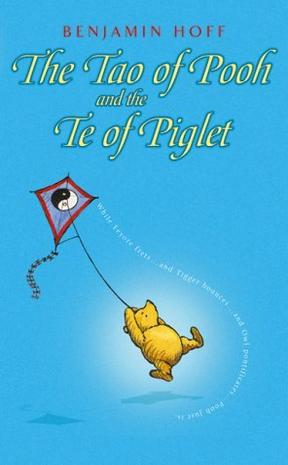 The Tao of Pooh and Te of Piglet (Wisdom of Pooh)