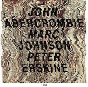 John Abercrombie, Marc Johnson & Peter Erskine