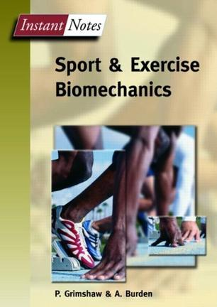 Instant Notes in Sport and Exercise Biomechanics (Instant Notes)
