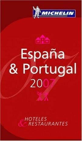 Michelin Red Guide 2007 Espana & Portugal
