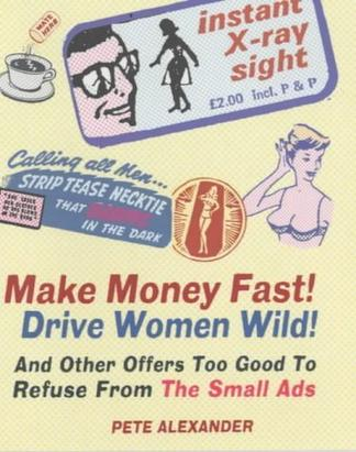 Make Money Fast! Drive Women Wild!