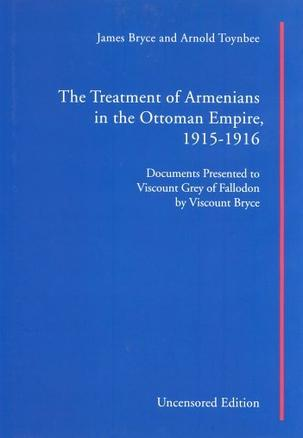 The Treatment of Armenians in the Ottoman Empire 1915-1916