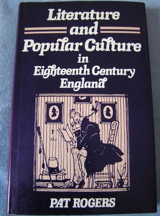 Literature and Popular Culture in Eighteenth Century England