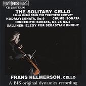 The Solitary Cello - Solo Cello Works by Crumb, Hindemith, Kodaly and Sallinen