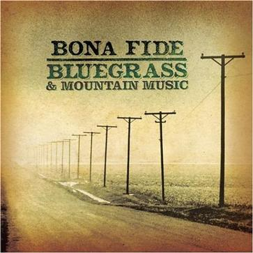 Bona Fide Bluegrass & Mountain Music