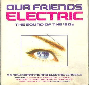 Our Friends Electric : New Wave Sounds of the Eighties 80's
