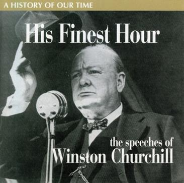 His Finest Hour: The Speeches of Winston Churchill