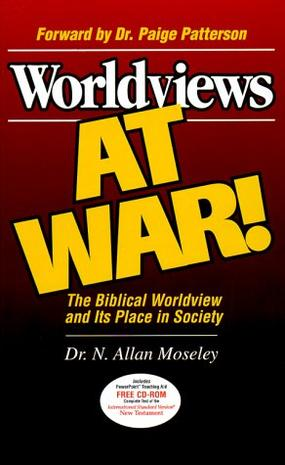 Worldviews at War! The Biblical Worldview and Its Place in Society