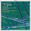 Louis Spohr: Violin Concertos 3, 6 & A major