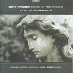 John Tavener: Tears of the Angels