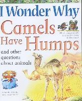 I Wonder Why Camels Have Humps and Other Questions about Animals (平装)