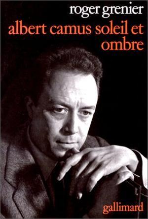 Albert Camus, soleil et ombre