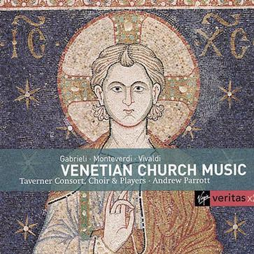Gabrieli · Monteverdi · Vivaldi - Venetian Church Music / Taverner Consort, Choir & Players · Andrew Parrott