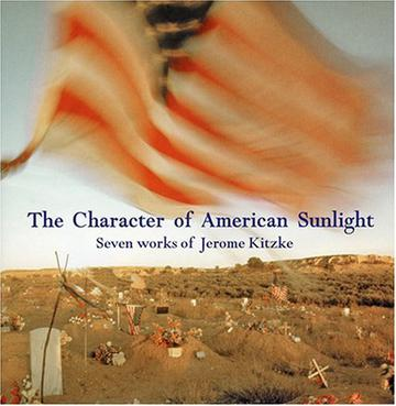 Kitzke: The Character Of American Sunlight, etc. / Lubman, Mad Coyote, et al