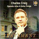 Charles Craig - Operatic Arias & Italian Songs