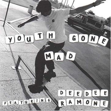 Youth Gone Mad Featuring Dee Dee Ramone - Youth Gone Mad Featuring Dee Dee Ramone