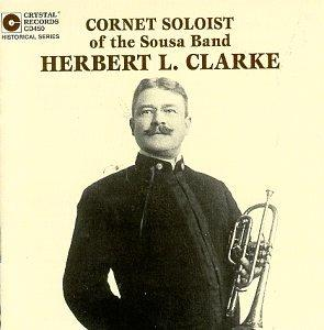 Herbert L. Clarke: Original Recordings 1907-21