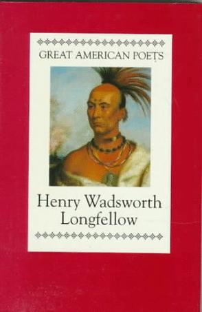 Henry Wadsworth Longfellow (Great American Poets)