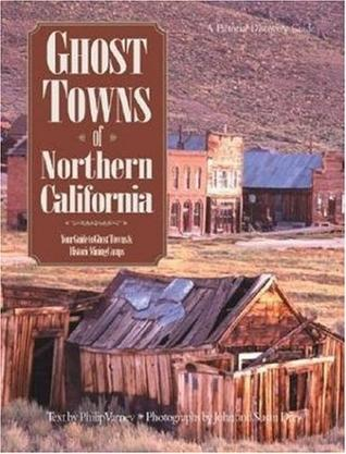 Ghost Towns of Northern California (Pictorial Discovery Guide)