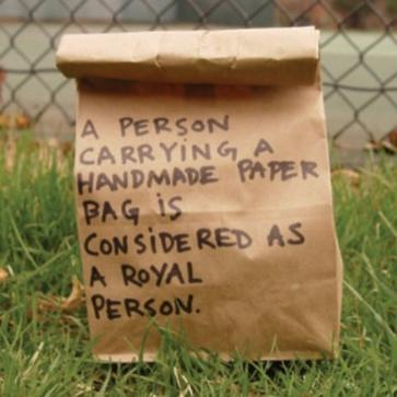 A Person Carrying a Handmade Paper Bag is Considered as a Royal Person