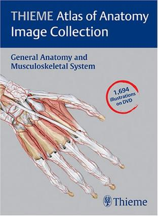 THIEME Atlas of Anatomy Image Collection--General Anatomy and Musculoskeletal System (Thieme Atlas of Anatomy Series)