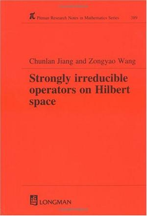 Strongly Irreducible Operators on Hilbert Space (Research Notes in Mathematics Series)