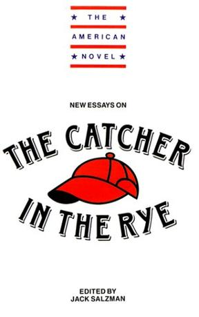 New Essays on The Catcher in the Rye (The American Novel)